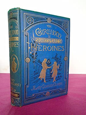 THE GIRLHOOD OF SHAKESPEARE'S HEROINES A Series: Clarke, Mary Cowden