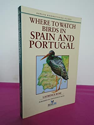 WHERE TO WATCH BIRDS IN SPAIN AND: Rose, Laurence