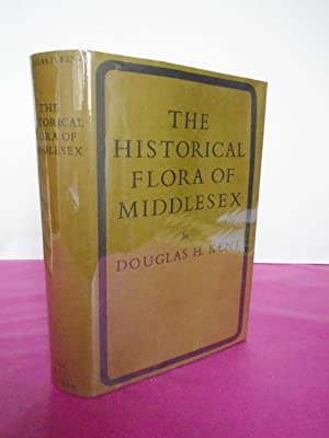 The Historical Flora of Middlesex An Account: KENT, Douglas H.
