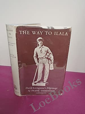THE WAY TO ILALA David Livingstone's Pilgrimage