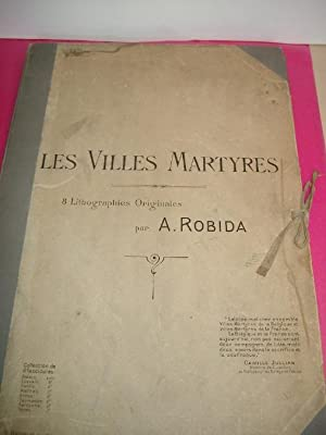 LES VILLES MARTYRES (7 Fine Original Lithographic Plates by ALBERT ROBIDA)