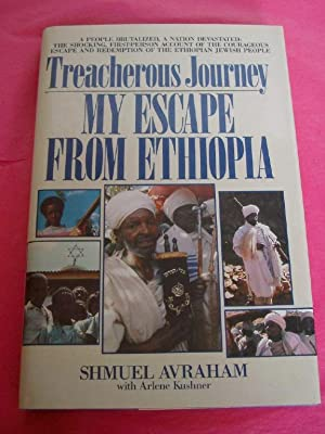 Treacherous Journey: My Escape from Ethiopia