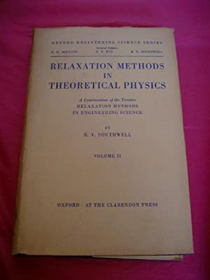 RELAXATION METHODS IN THEORETICAL PHYSICS A Continuation: Southwell, R. V.