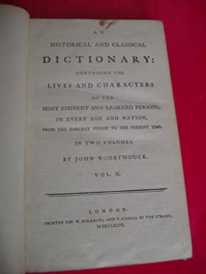 AN HISTORICAL AND CLASSICAL DICTIONARY CONTAINING THE LIVES OF THE MOST EMINENT AND LEARNED PERSO...