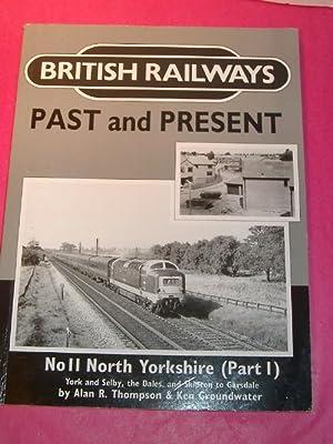 BRITISH RAILWAYS PAST AND PRESENT NO. 11: Thompson, Alan R.;
