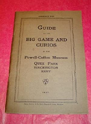 GUIDE TO THE BIG GAME CURIOS in the Powell-Cotton Museum, Quex Park, Birchington, Kent