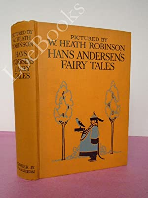 HANS ANDERSEN'S FAIRY TALES WITH ILLUSTRATIONS BY W. HEATH ROBINSON