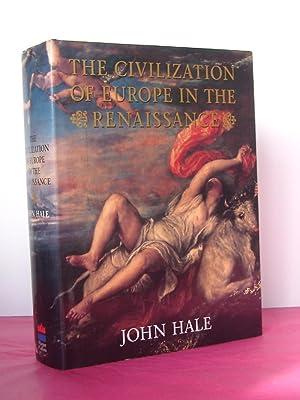 THE CIVILIZATION OF EUROPE IN THE RENAISSANCE: Hale, J.R.