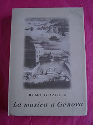 LA MUSICA A GENOVA Nella Vita Pubblica: Remo Giazotto