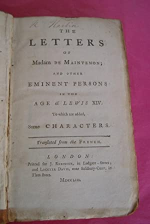 THE LETTERS OF MADAM DE MAINTENON AND OTHER EMINENT PERSONS IN THE AGE OF LEWIS XIV, THE LETTERS ...