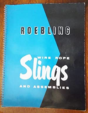 Roebling Wire Rope Slings and Assemblies: Catalog: John A. Roebling