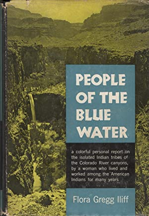 People of the Blue Water: Flora Gregg Iliff