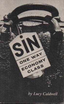 Sin One Way Economy Class: Lucy Caldwell