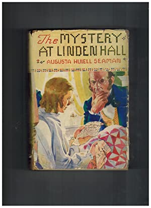 The Mystery At Linden Hall: Seaman, Augusta Huiell