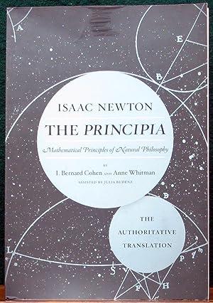 THE PRINCIPIA. Mathematical Principles of Natural Philosophy.: NEWTON, Isaac.
