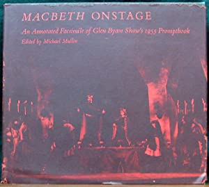 MACBETH ONSTAGE. An annotated facsimile of Glen: MULLIN, Michael. (Ed).