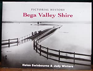BEGA VALLEY SHIRE. Pictorial History.: SWINBOURNE, Helen. &