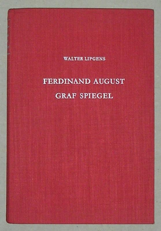 Ferdinand August Graf Spiegel und das Verhältnis: Walter Lipgens: