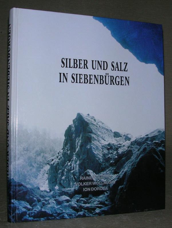 SILBER UND SALZ IN SIEBENBÜRGEN. BAND VI: Rainer Slotta, Volker