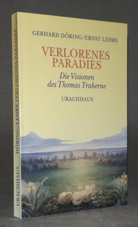 VERLORENES PARADIES. Die Visionen des Thomas Traherne.: Gerhard Döring, Ernst