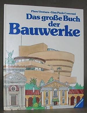 Das große Buch der BAUWERKE.: Piero Ventura (Bilder),