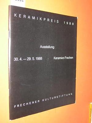 Keramikpreis (Keramik-Preis) 1988. Ausstellung 30.4. - 29.5.1988: Frechener Kulturstiftung