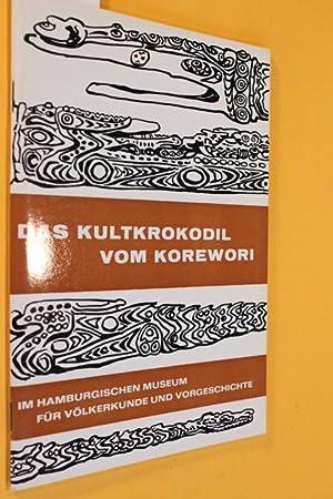 Das Kultkrokodil vom Korewori (Wegweiser zur Völkerkunde: Tischner, Herbert