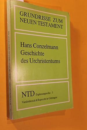 Geschichte des Urchristentums (Grundrisse zum Neuen Testament,: Conzelmann, Hans