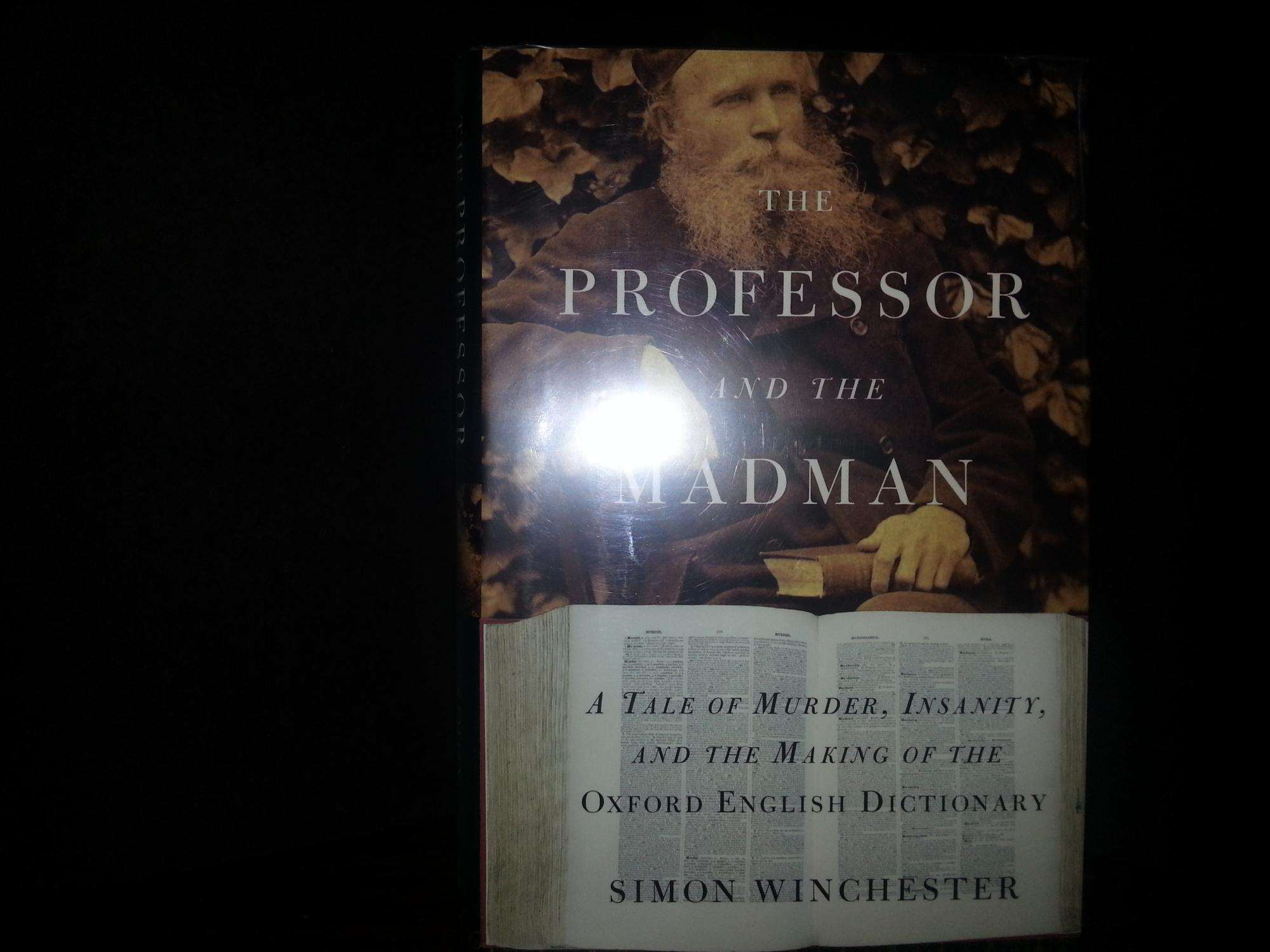 The Professor and the Madman: A Tale of Murder, Insanity, and the Making of the Oxford English ...