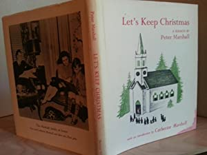 Let's Keep Christmas: A Sermon: Marshall, Peter and Illustrated by Barbara COONEY