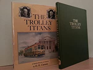 The Trolley Titan: A Mobile History of Atlanta (FIRST EDITION)