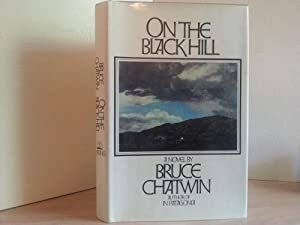 On The Black Hill - FIRST EDITION -: Chatwin, Bruce