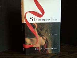 Slammerkin ** SIGNED ** - FIRST EDITION: Donoghue, Emma