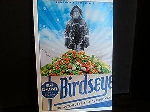 BIRDSEYE: The Adventures of A Curious Man ** S I G N E D **: Kurlansky, Mark - BOUND GALLEY Edition...