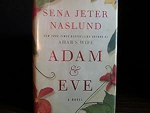 Adam & Eve ** S I G N E D ** (FIRST EDITION): Naslund, Sena Jeter