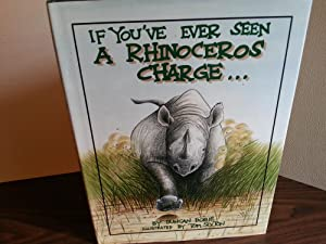 If You've Ever Seen A RHINOCEROS CHARGE. * SIGNED *: Dobie, Duncan (Illustrated by Tom SEXTON)
