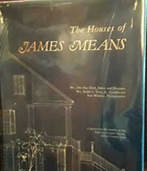 The Houses of James Means (FIRST EDITION)