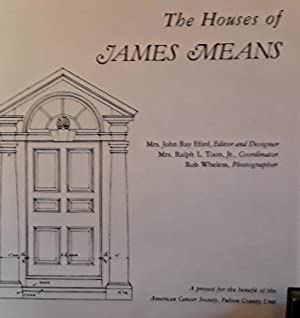 The Houses of James Means (FIRST EDITION): Efird, Mrs. John Ray (Editor)