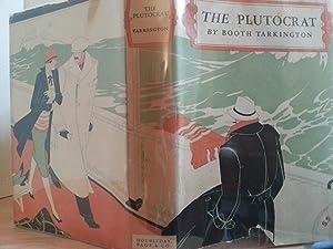 The Plutocrat (in Dust Jacket): Tarkington, Booth