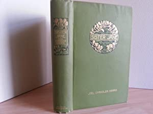 Sister Jane - Her Friends and Acquaintances (FIRST EDITION): Harris, Joel Chandler