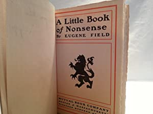 A Little Book of Nonsense (FIRST EDITION): Field, Eugene