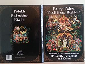 Traditional Russian Fairy Tales: Reflected in the Lacquer Miniatures of Palekh, Fedoskino and Kholui