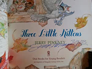 Three Little Kittens ** S I G N E D ** (FIRST EDITION): Pinkney, Jerry