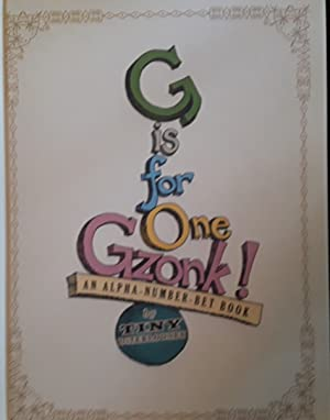 G is for One Gzonk!: An Alpha-Number-Bet Book * S I G N E D * // FIRST EDITION //