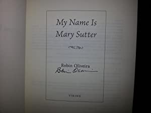 My Name Is Mary Sutter ** S I G N E D **: Oliveira, Robin