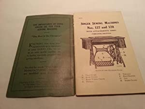 Instructions for Singer Sewing Machines Nos. 127 and 128 (Vibrating Shuttle): Singer Manufacturing ...