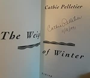 The Weight of Winter ** S I G N E D ** + Publishers PHOTO - FIRST EDITION -: Pelletier, Cathie