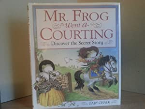 Mr. Frog Went A-Courting - FIRST EDITION: Chalk, Gary