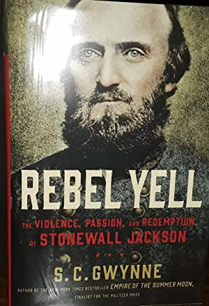 Rebel Yell: The Violence, Passion and Redemption of Stonewall Jackson * SIGNED *