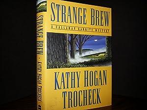 Strange Brew (A Callahan Garrity Mystery) ** S I G N E D ***: Trocheck, Kathy Hogan